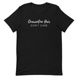 Quarantine Hair Short-Sleeve Unisex T-Shirt