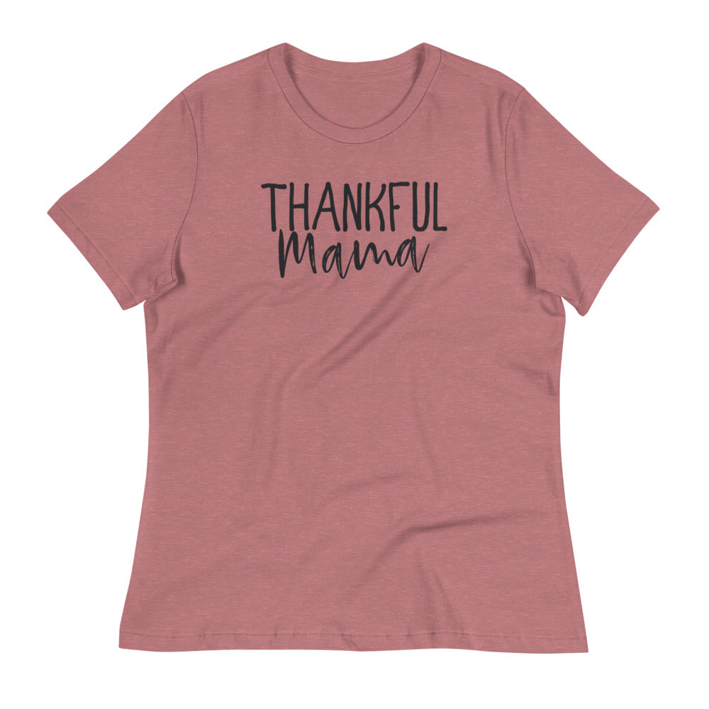 Thankful Mama/Women's Relaxed T-Shirt