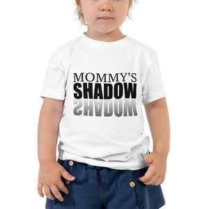Mommy's Shadow/ Toddler Short Sleeve Tee