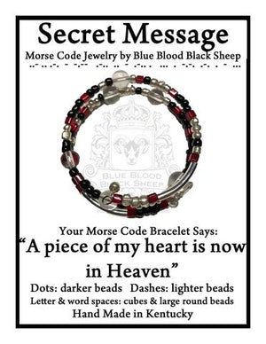 """A piece of my heart is now in Heaven"" Morse Code Bracelet"