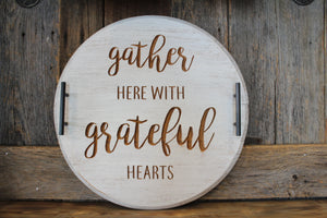 'Gather Here With Grateful Hearts' Bourbon Barrel Serving Tray or Lazy Susan