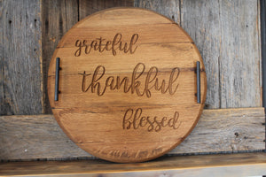 'Grateful, Thankful, Blessed' Bourbon Barrel Serving Tray or Lazy Susan
