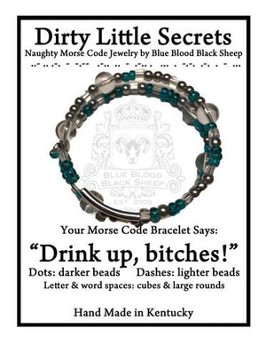 """Drink up, bitches!"" Morse Code Bracelet"