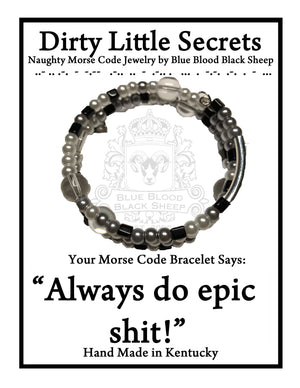 """Always do epic shit!"" Morse Code Bracelet"