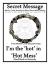 """I'm the 'hot' in 'Hot Mess'"" Morse Code Bracelet"