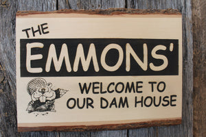 'Welcome To Our Dam House' Custom Sign