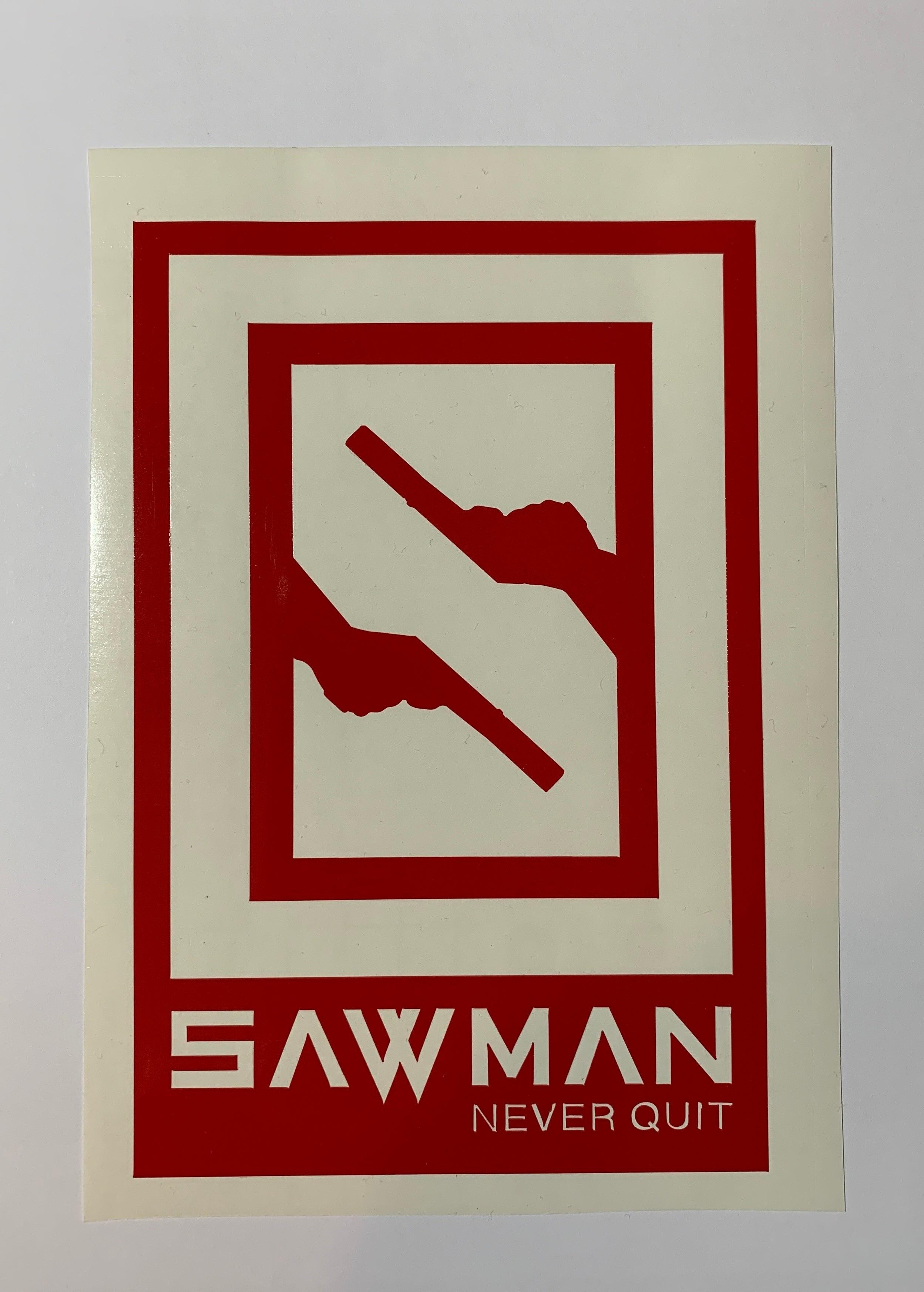 "SAWMAN Never Quit 5.5"" x 8"" Decal"