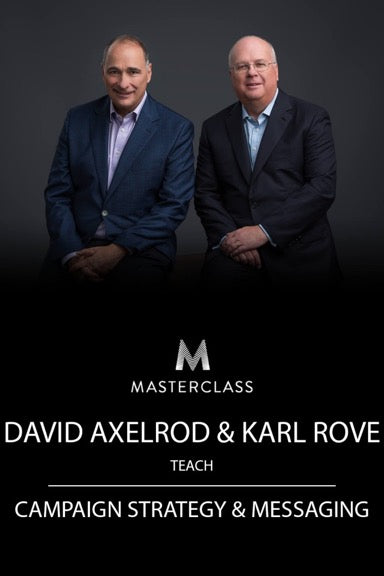 David Axelrod & Karl Rove Teach Campaign Strategy and Messaging