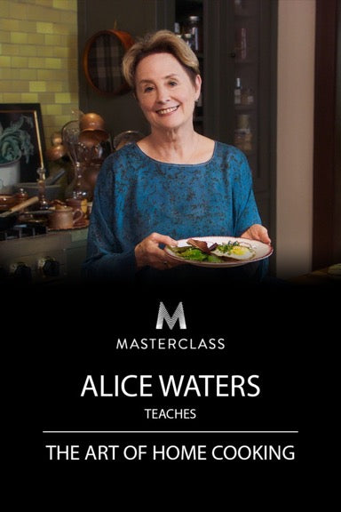 Alice Waters Teaches The Art Of Home Cooking