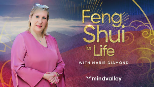 Feng Shui For Life - Marie Diamond - Mindvalley