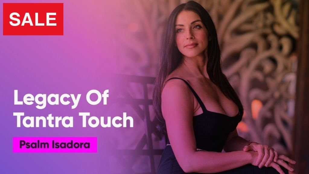 Psalm Isadora - Tantra Touch Mindvalley Course