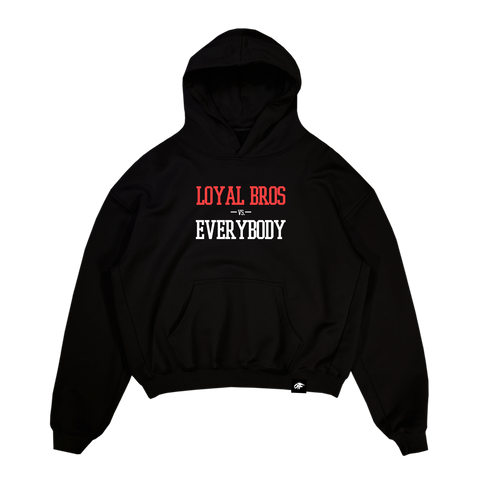 Loyal Bros VS. Everybody Hoodie Black