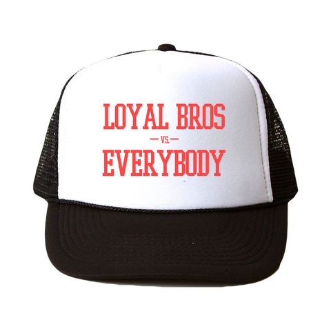Loyal Bros VS. Everybody Trucker Hat