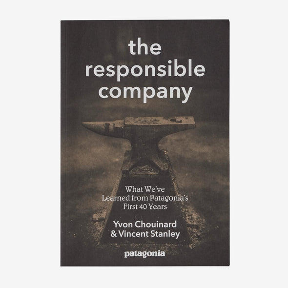 The Responsible Company: What We've Learned From Patagonia's First 40 Years by Yvon Chouinard & Vincent Stanley BK233