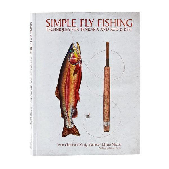 Simple Fly Fishing: Techniques for Tenkara by Yvon Chouinard BK705