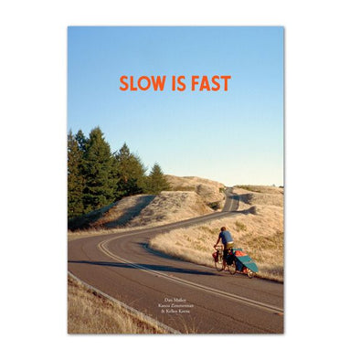 Slow Is Fast: On the Road At Home (Second Edition) by Dan Malloy, Kanoa Zimmerman and Kellen Keene BK721