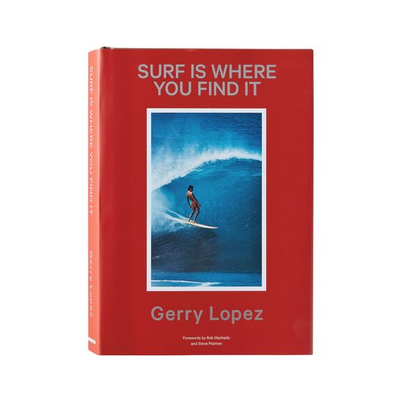 Surf is Where You Find It (Revised and Expanded) by Gerry Lopez