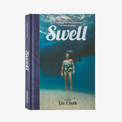 Swell: A Sailing Surfer�۪s Voyage Of Awakening By Captain Liz Clark (Hardcover Book) BK754
