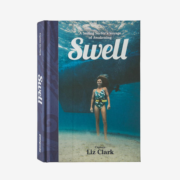 Swell: A Sailing Surfer's Voyage Of Awakening By Captain Liz Clark (Hardcover Book) BK754