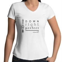 Load image into Gallery viewer, 'Down Right Perfect' in Black or White - AS Colour Bevel - Womens V-Neck T-Shirt