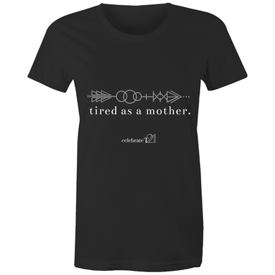 Tired As A Mother – Assorted Colours - AS Colour - Women's Maple Tee