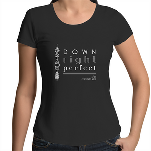 'Down Right Perfect' in Black or White - AS Colour Mali - Womens Scoop Neck T-Shirt