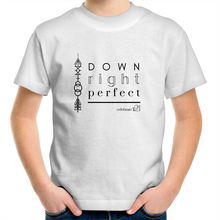 Load image into Gallery viewer, 'Down Right Perfect' in Black or White - AS Colour Kids Youth Crew T-Shirt