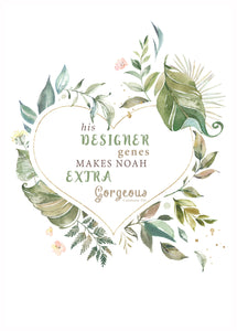Personalised Prints -Designer Genes Gorgeous boy