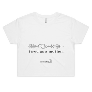 Tired As A Mother – Assorted Colours - AS Colour - Womens Crop Tee
