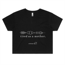 Load image into Gallery viewer, Tired As A Mother – Assorted Colours - AS Colour - Womens Crop Tee