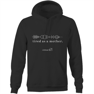 Tired As A Mother – Assorted Colours - AS Colour Stencil - Pocket Hoodie Sweatshirt