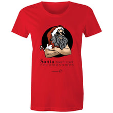 Load image into Gallery viewer, Christmas - 'Santa Doesn't Count Chromosomes' - AS Colour - Women's Maple Tee