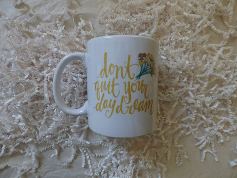 Don't Quit Your Daydream Mug