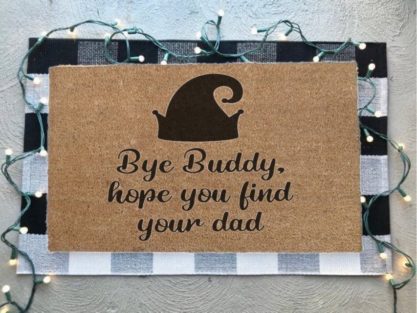 Elfs- Bye Buddy, Hope You Find Your Dad Doormat