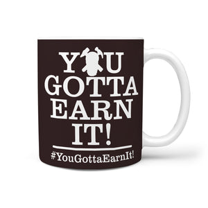 Goodfellas Mug - You Gotta Earn It!