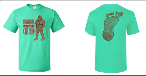 Bigfoot Stepped On Me T-shirt