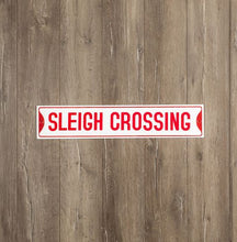 Load image into Gallery viewer, Sleigh Crossing Street Sign