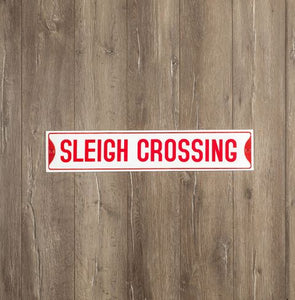 Sleigh Crossing Street Sign
