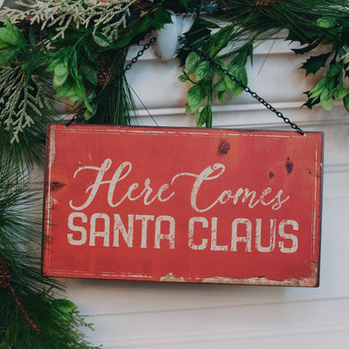 Here Comes Santa Metal Sign