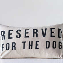 Load image into Gallery viewer, Reserved For The Dog Pillow