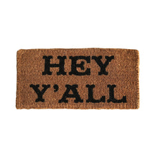 Load image into Gallery viewer, Hey Y'all Natural Coir Doormat