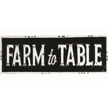 Load image into Gallery viewer, Farm to Table Sign
