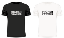 Load image into Gallery viewer, Higher Powered T-Shirt
