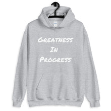 Load image into Gallery viewer, Greatness In Progress WL Unisex Hoodie