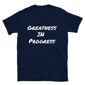 Greatness in Progress T-Shirt