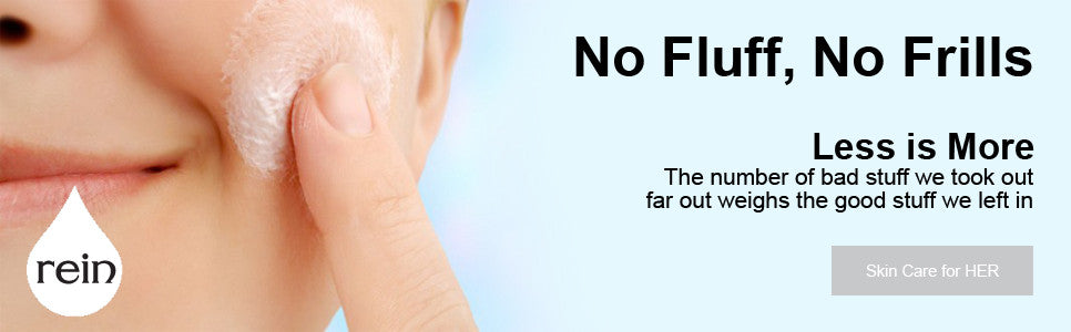 No Fluff, No Frills - rein Skin Care for Women.