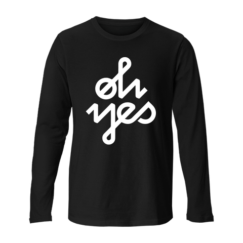 Oh Yes - Unisex Long Sleeve