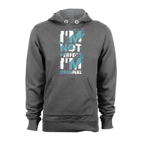 Not Perfect But Original - Unisex Hoodie