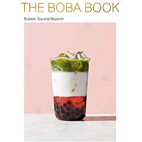 The Boba Book: Bubble Tea and Beyond