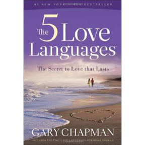 The 5 Love Languages: Secret to Love that Lasts